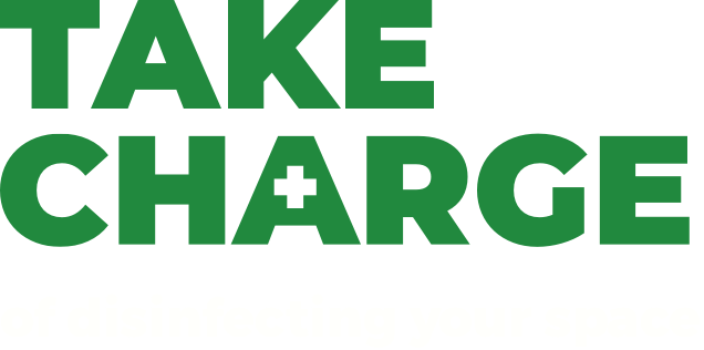 Graphical Text: Take Charge of disinfecting your space